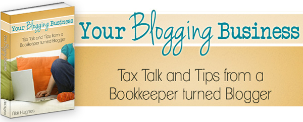 Your Blogging Business: Tax Talk & Tips eBook