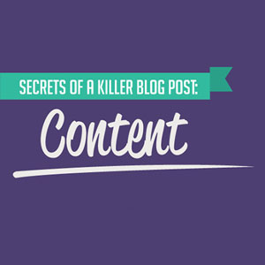 Killer Blog Post Content